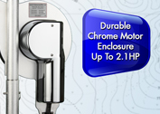 Durable chrome motor enclosure up to 2.1 horsepower